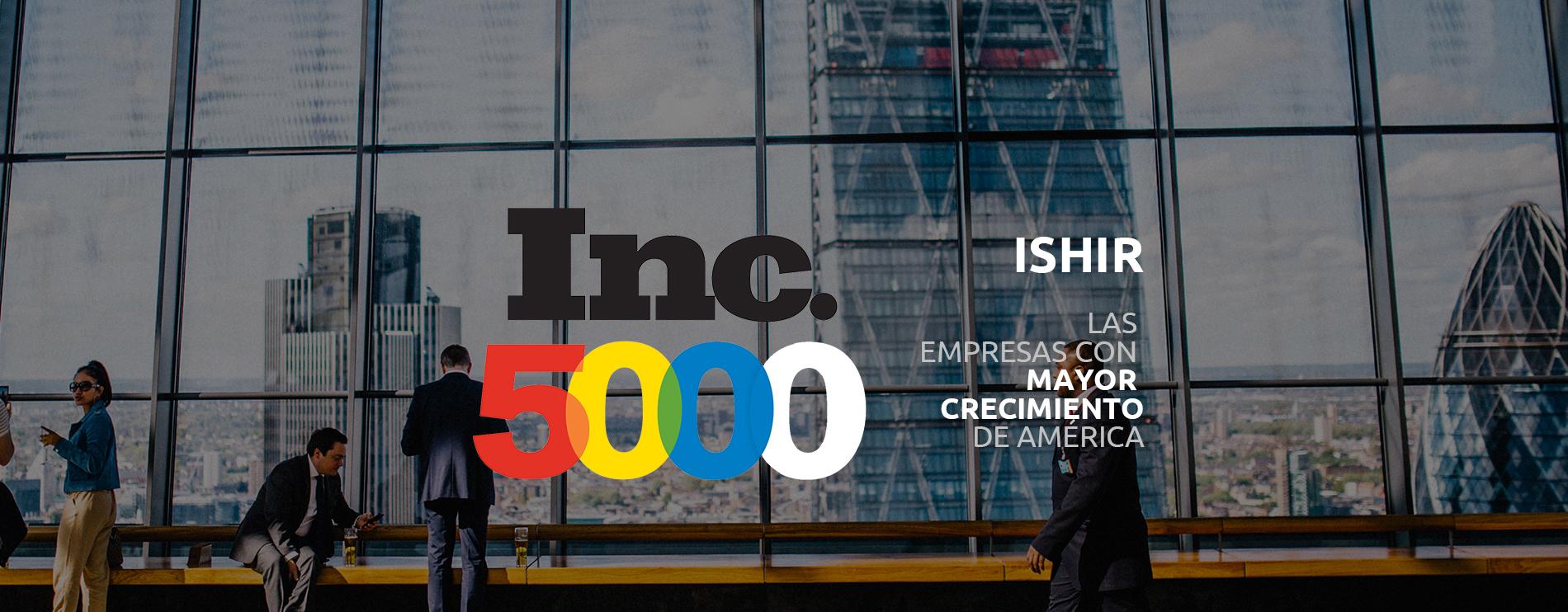 ISHIR - Una empresa Inc 5000